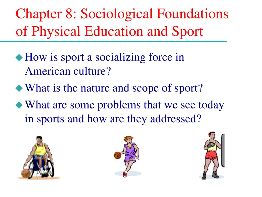 chapter 8 sociological foundations of physical education and sport l.