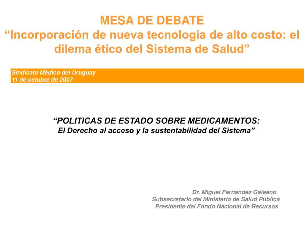 mesa de debate incorporaci n de nueva tecnolog a de alto costo el dilema tico del sistema de salud l.
