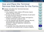 size and place the terminal services role services for the farms