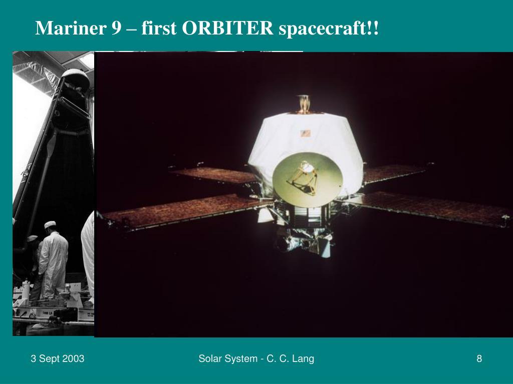 Mariner 9 – first ORBITER spacecraft!!