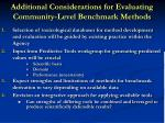 additional considerations for evaluating community level benchmark methods