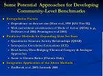 some potential approaches for developing community level benchmarks