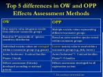 top 5 differences in ow and opp effects assessment methods