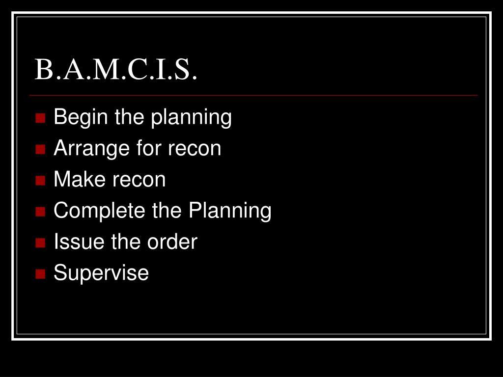 B.A.M.C.I.S.