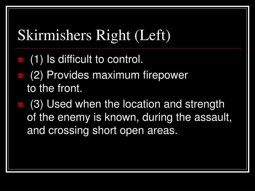 Skirmishers Right (Left)