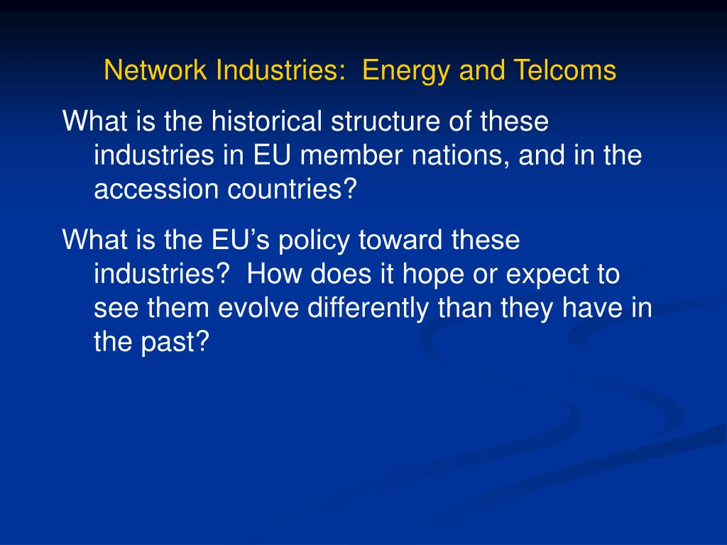 Network Industries:  Energy and Telcoms