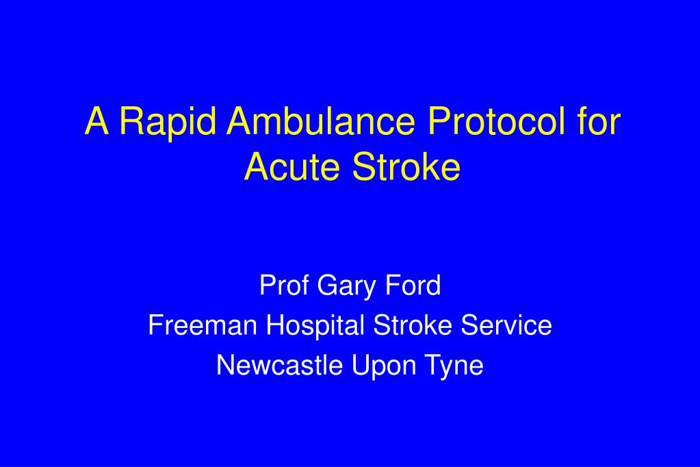 A Rapid Ambulance Protocol for Acute Stroke