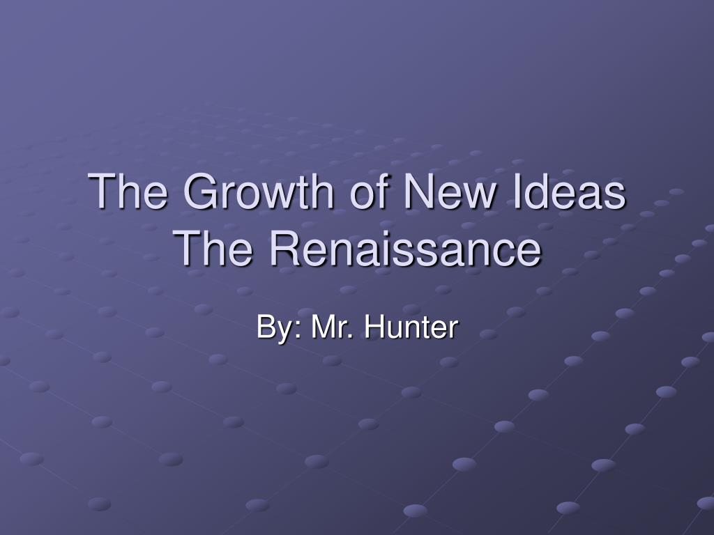 The Growth of New Ideas