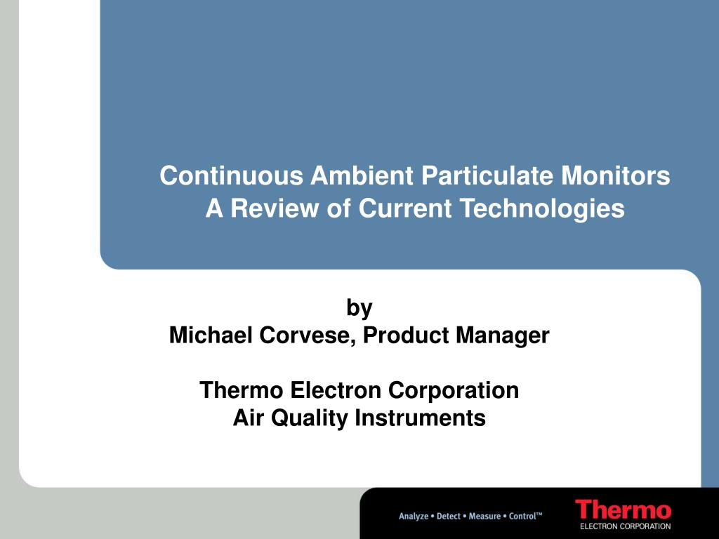 continuous ambient particulate monitors a review of current technologies l.