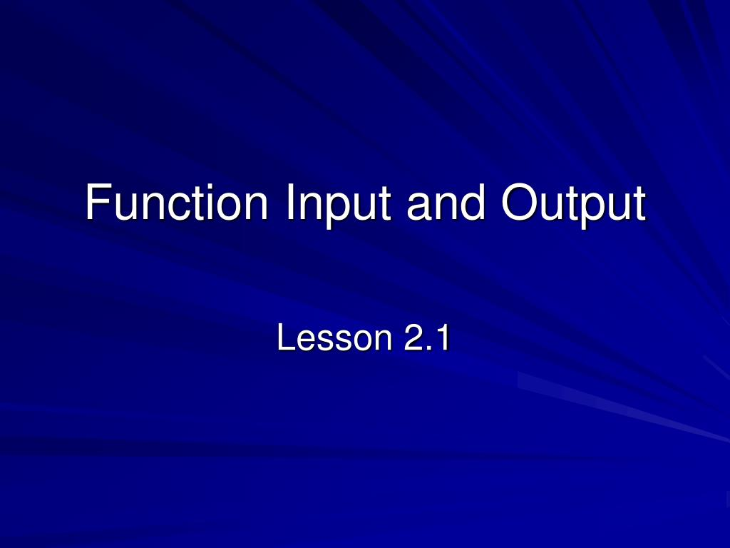 Function Input and Output
