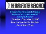 transformer materials update impact cost environmental energy efficiency