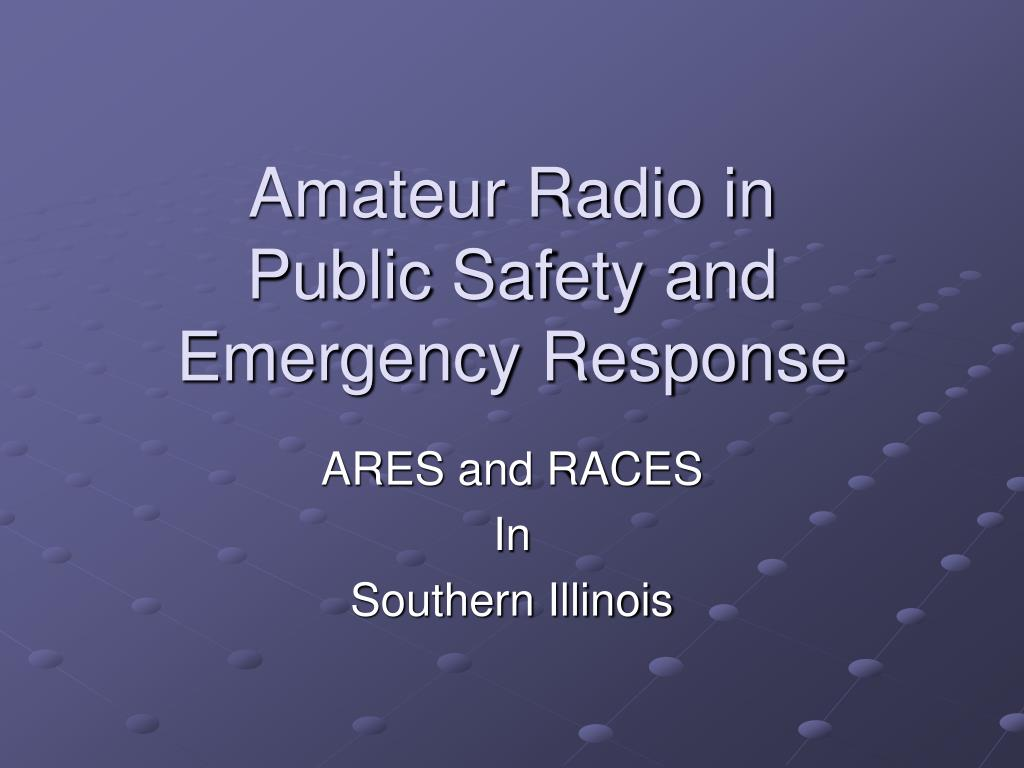 amateur radio in public safety and emergency response l.