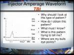 injector amperage waveform tbi
