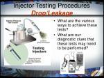injector testing procedures drop leakage