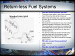 return less fuel systems