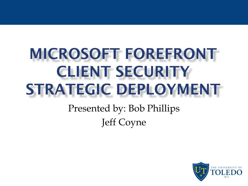 microsoft forefront client security strategic deployment l.