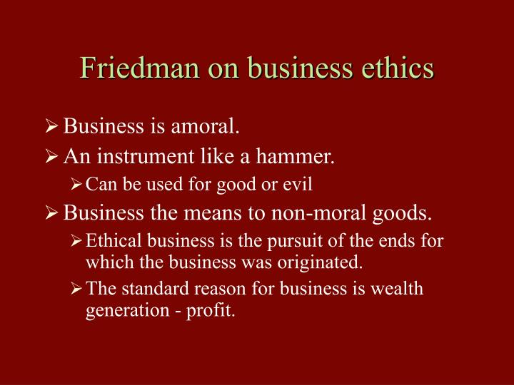 Friedman on business ethics