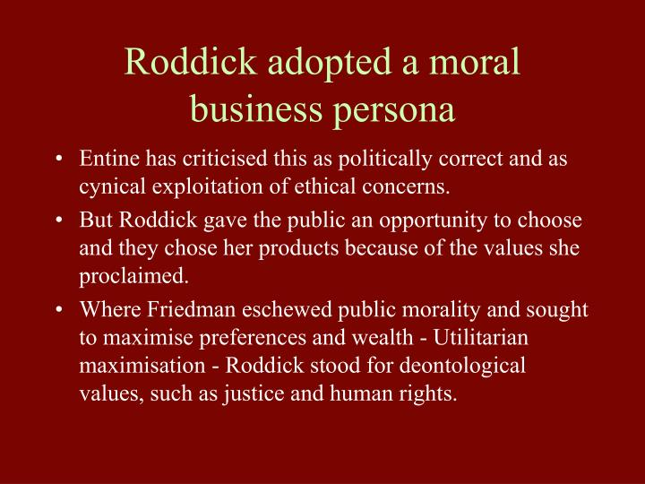 Roddick adopted a moral business persona