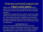 chaining command outputs and inputs using pipes