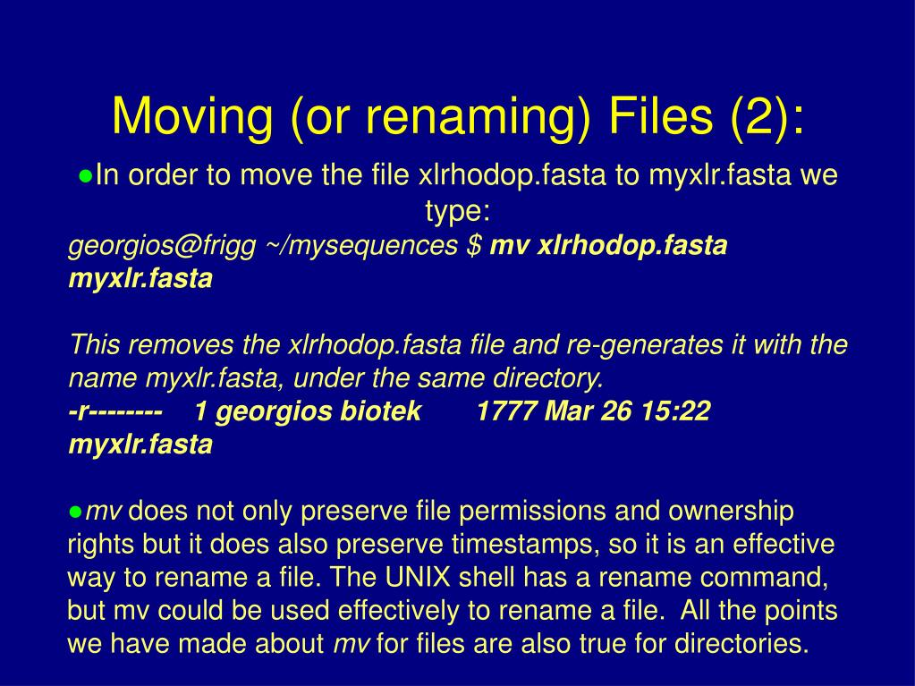 In order to move the file xlrhodop.fasta to myxlr.fasta we type:
