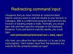 redirecting command input