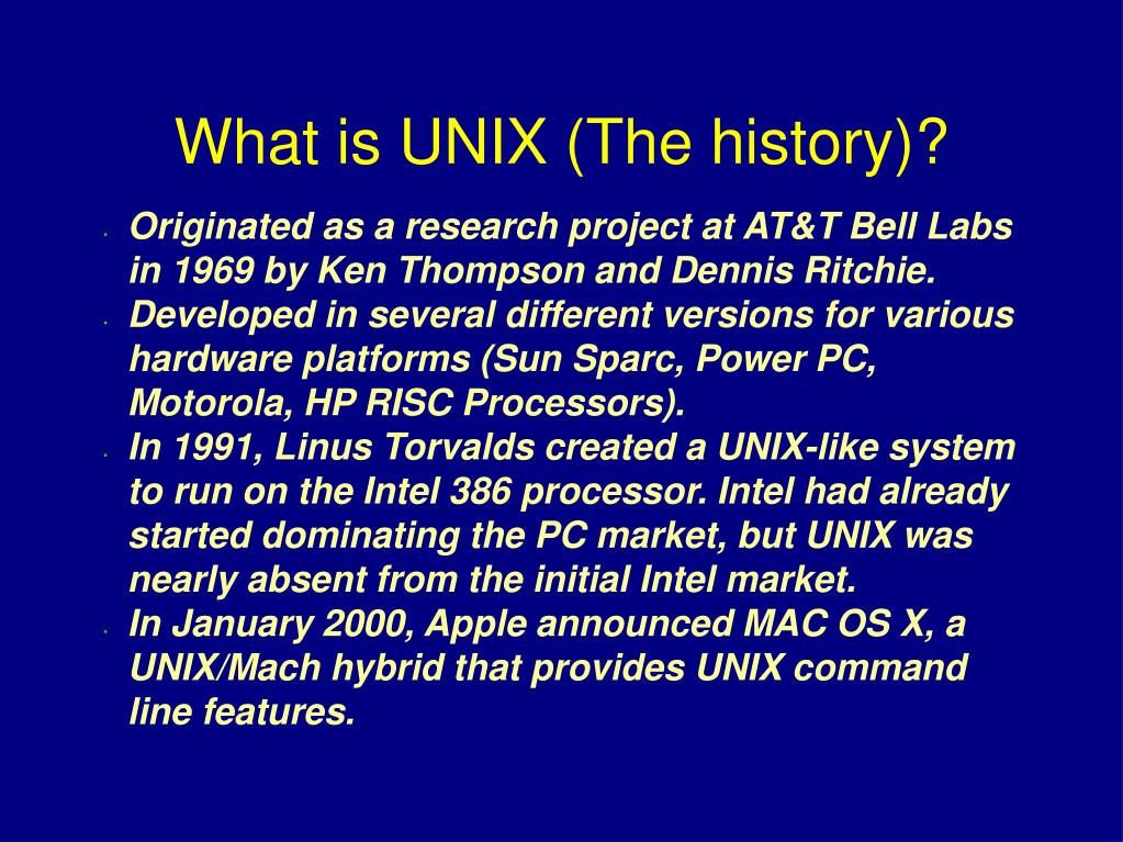 Originated as a research project at AT&T Bell Labs in 1969 by Ken Thompson and Dennis Ritchie.