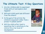 the ultimate test 4 key questions
