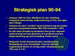 strategisk plan 90 94