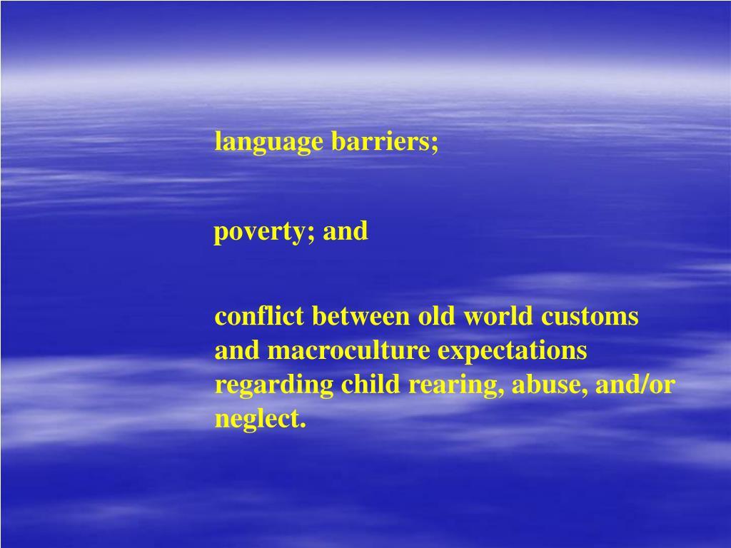 language barriers;