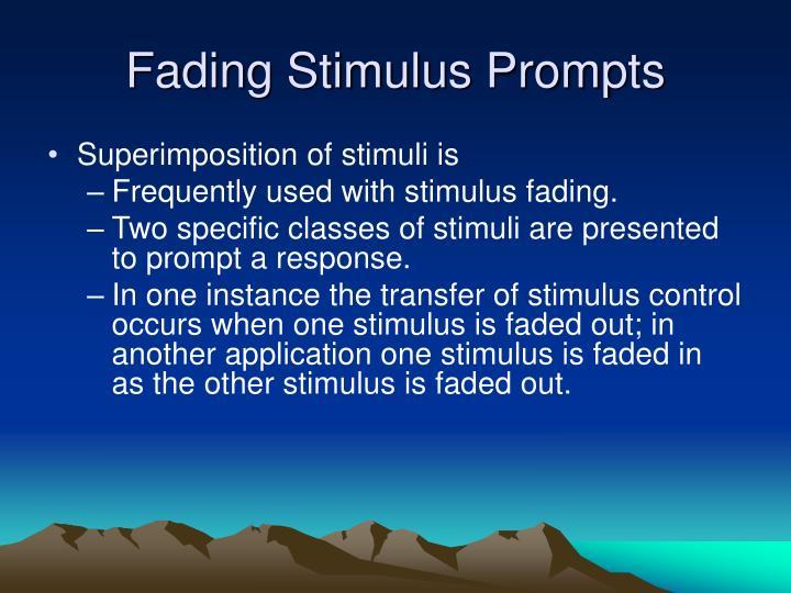 Fading Stimulus Prompts