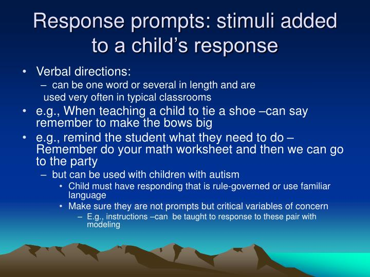 Response prompts: stimuli added to a child's response