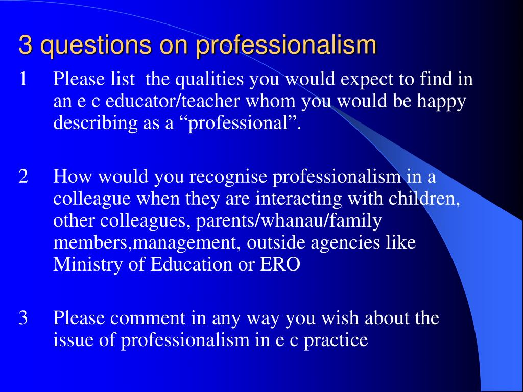 3 questions on professionalism