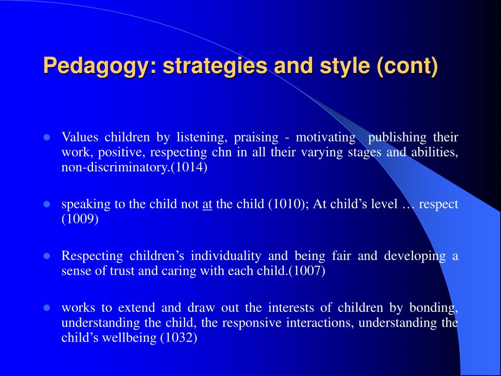 Pedagogy: strategies and style (cont)