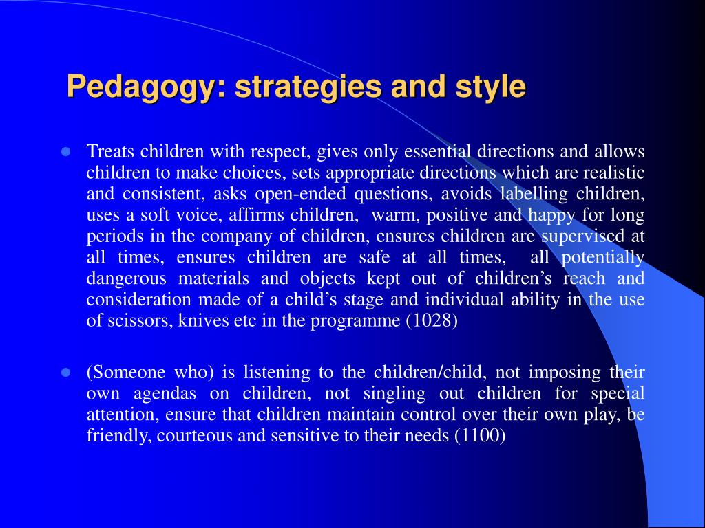 Pedagogy: strategies and style