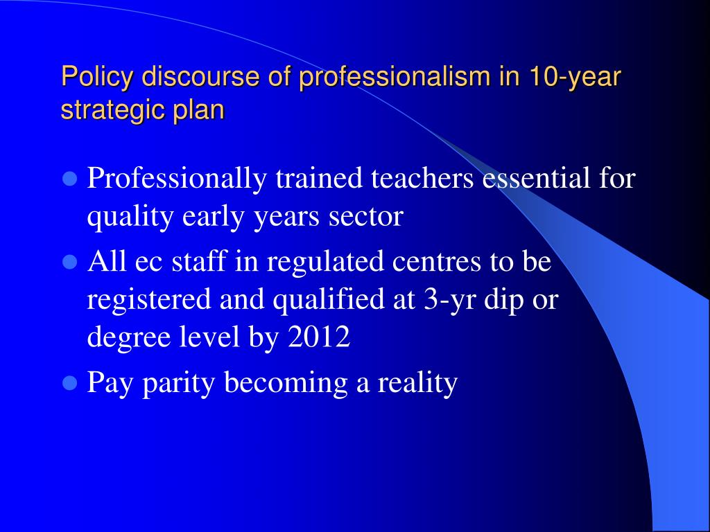 Policy discourse of professionalism in 10-year strategic plan