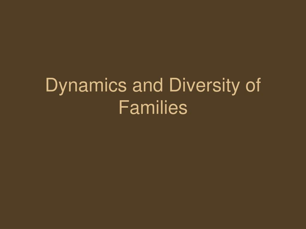 dynamics and diversity of families l.