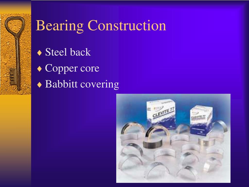 Bearing Construction