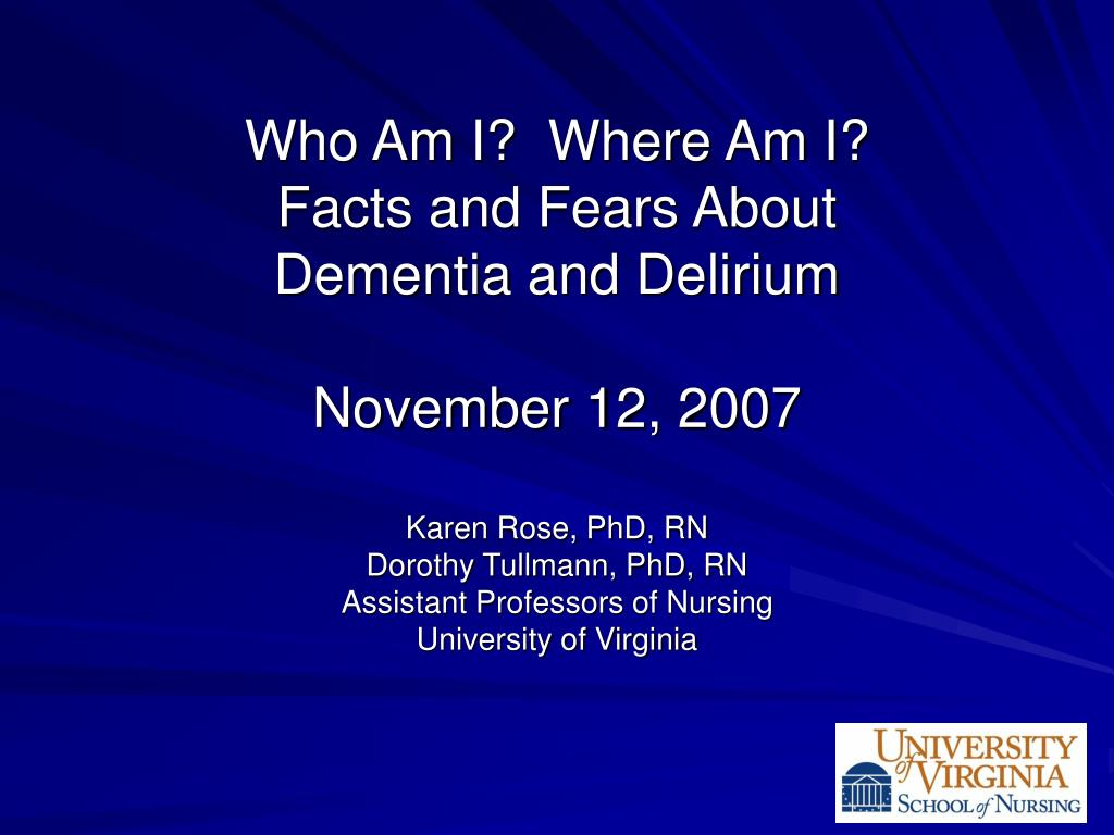 who am i where am i facts and fears about dementia and delirium november 12 2007 l.
