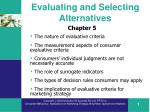 evaluating and selecting alternatives