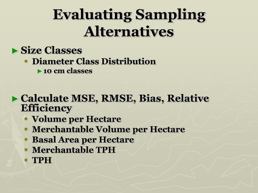 Evaluating Sampling Alternatives
