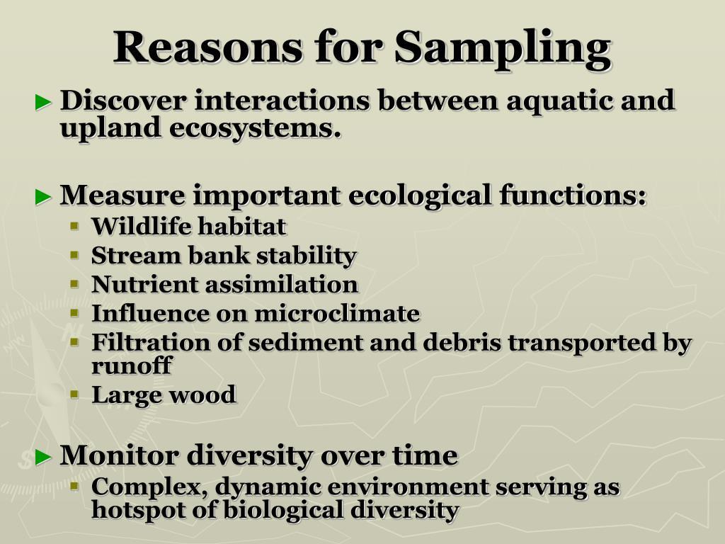Reasons for Sampling