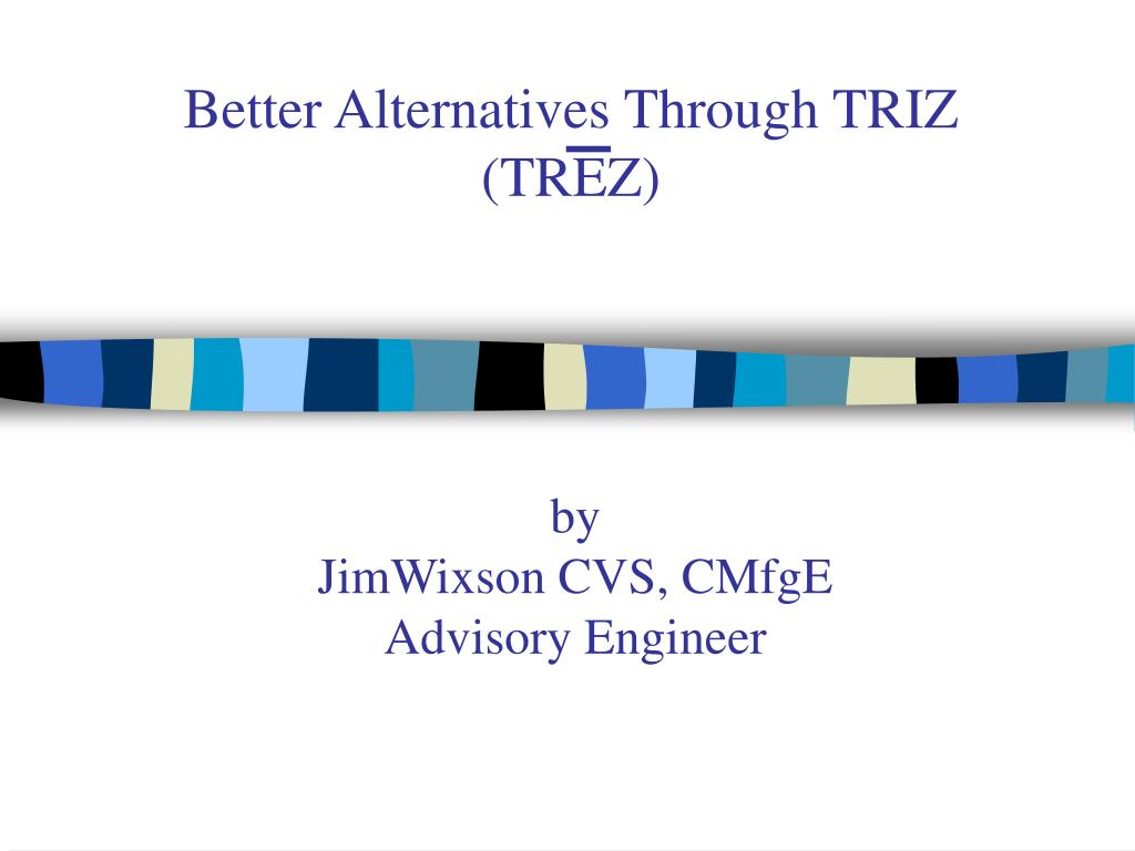 better alternatives through triz trez l.