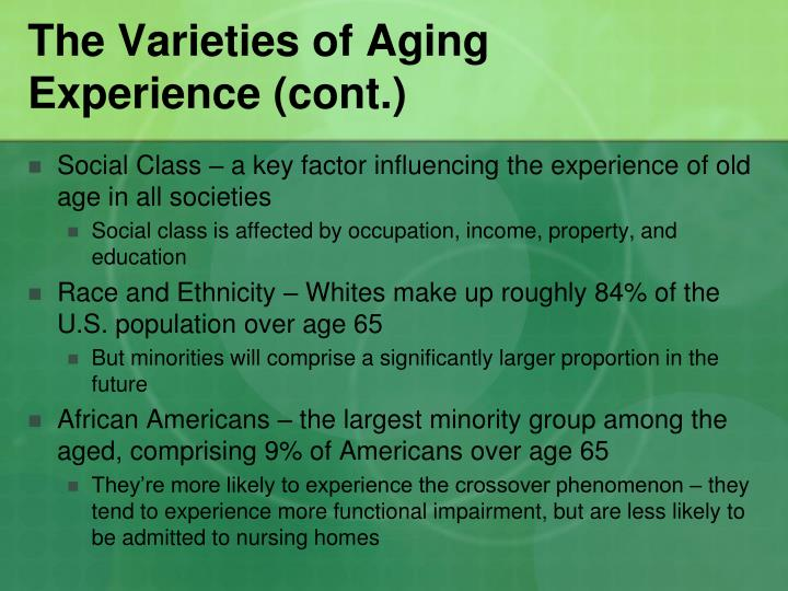 The varieties of aging experience cont