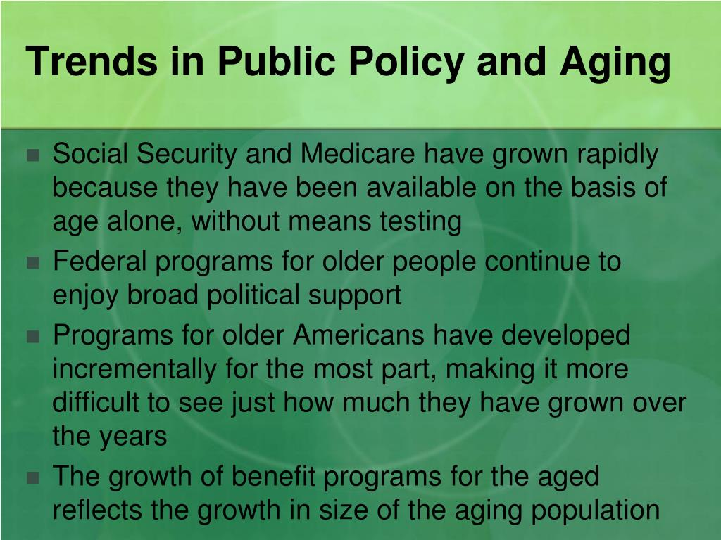 Trends in Public Policy and Aging
