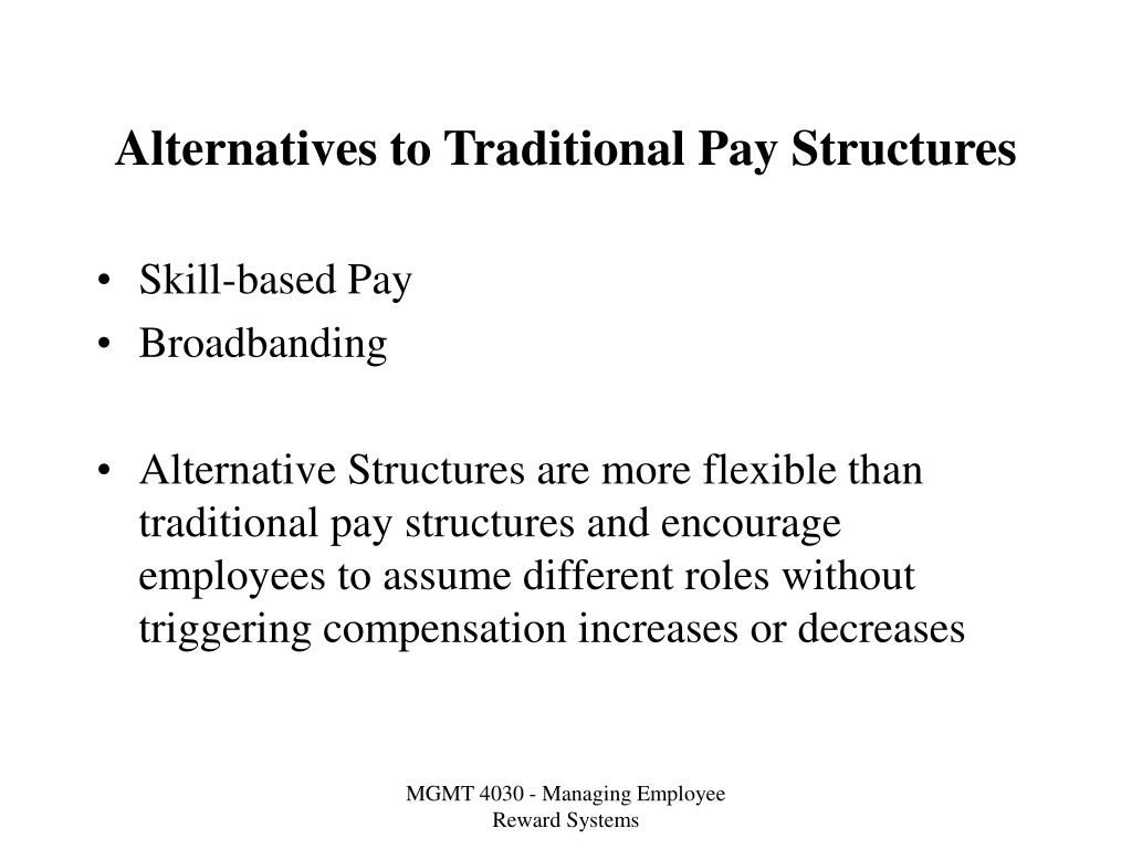 alternatives to traditional pay structures l.