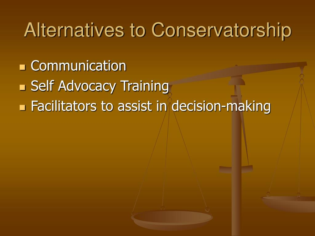 Alternatives to Conservatorship