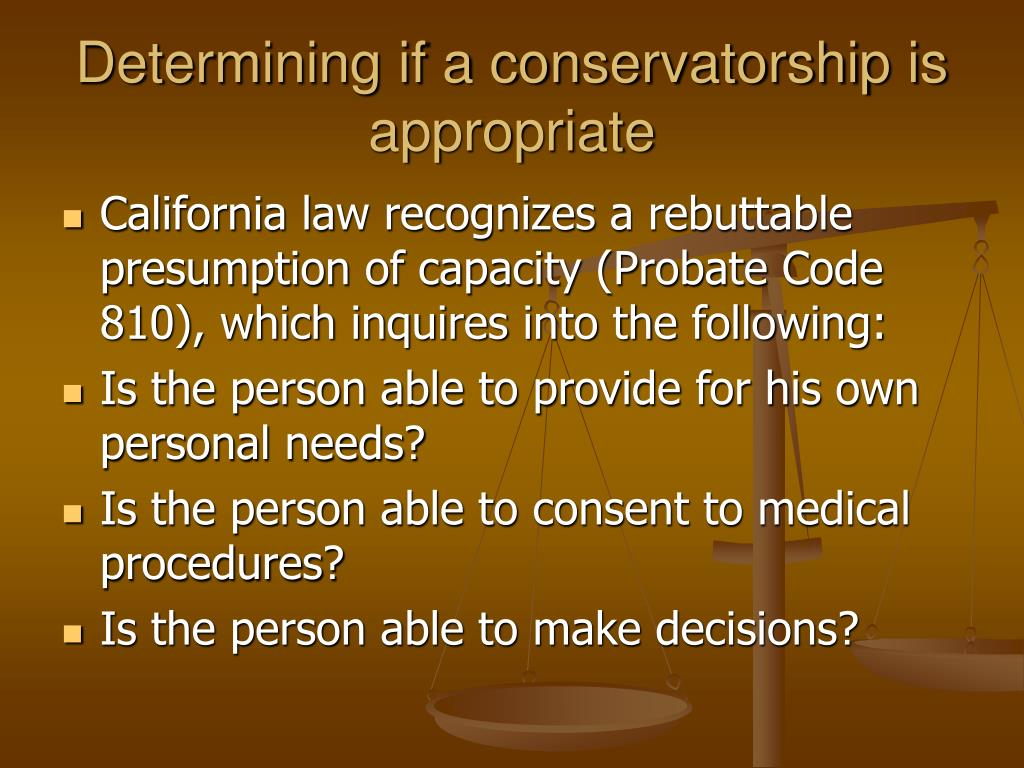 Determining if a conservatorship is appropriate