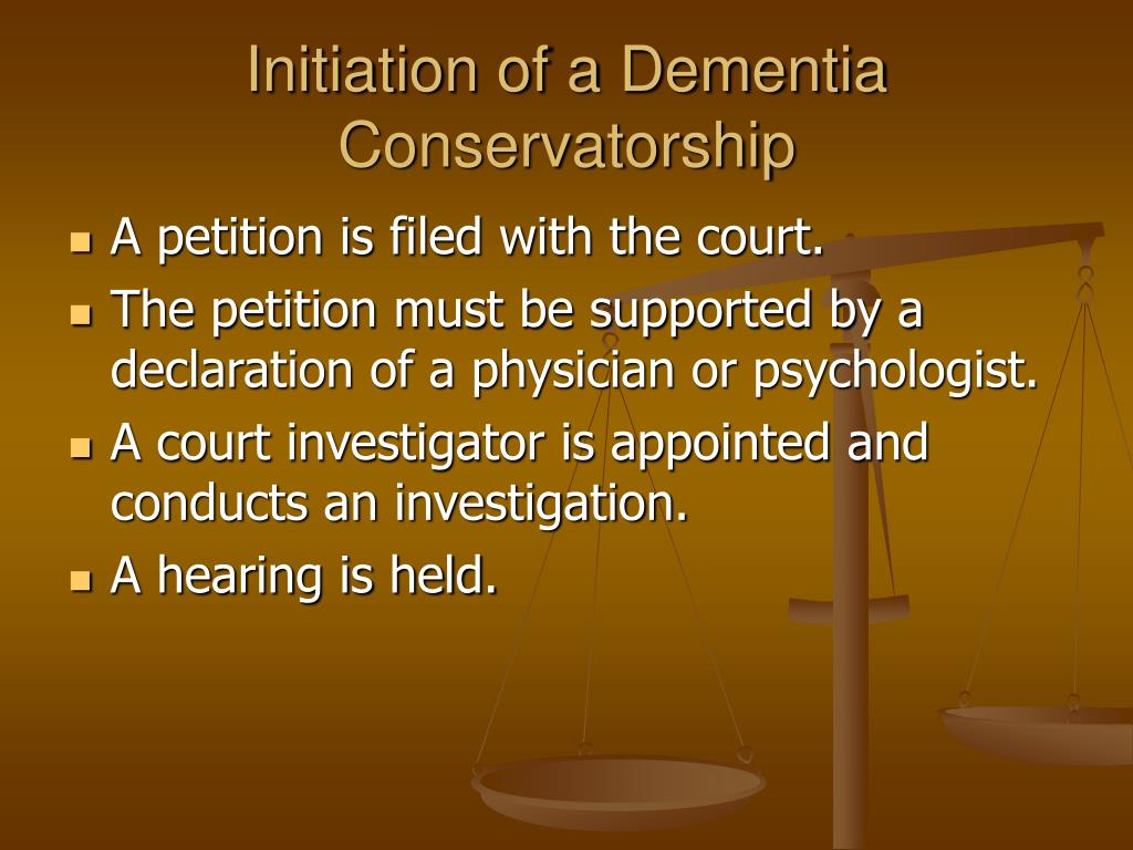 Initiation of a Dementia Conservatorship
