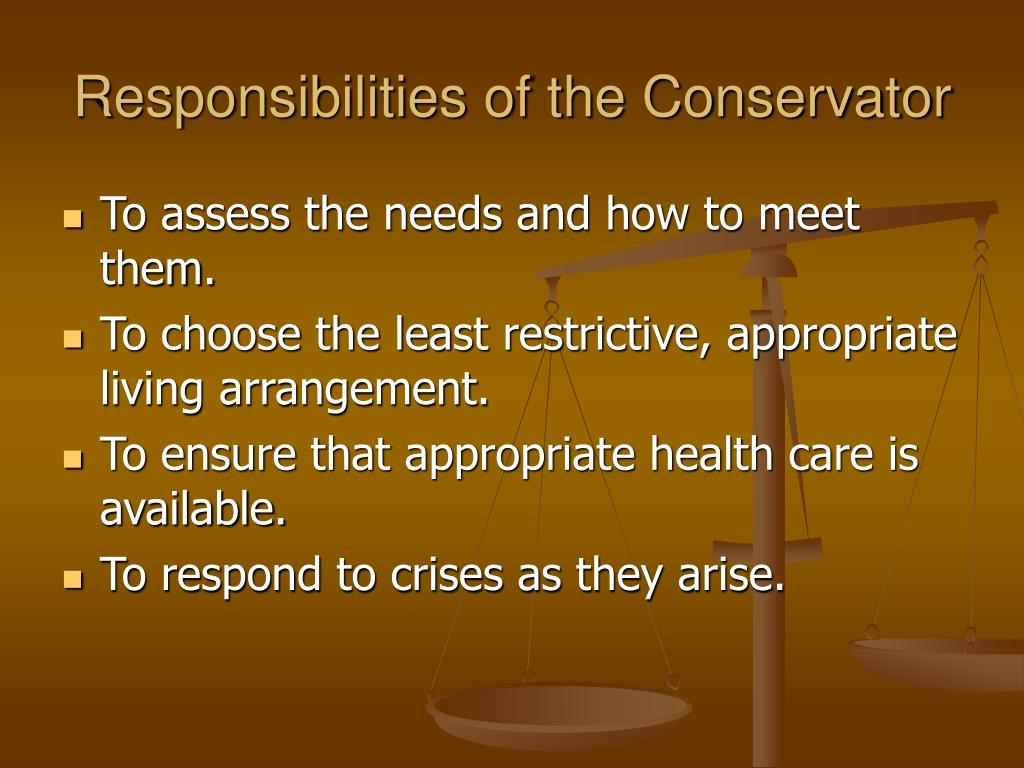 Responsibilities of the Conservator