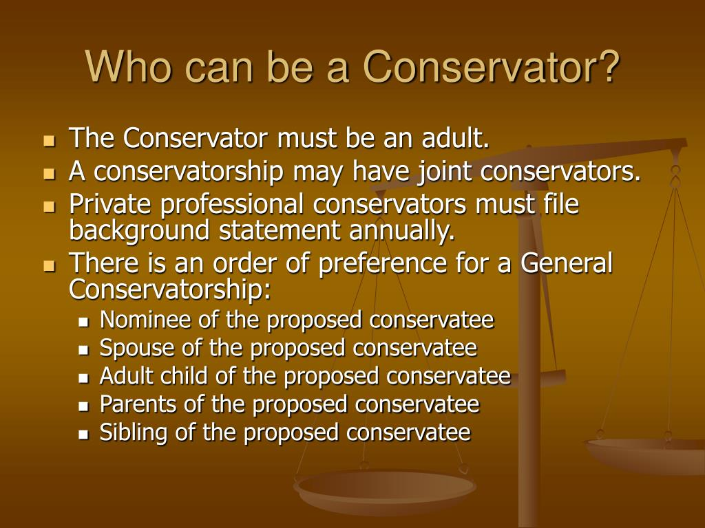 Who can be a Conservator?